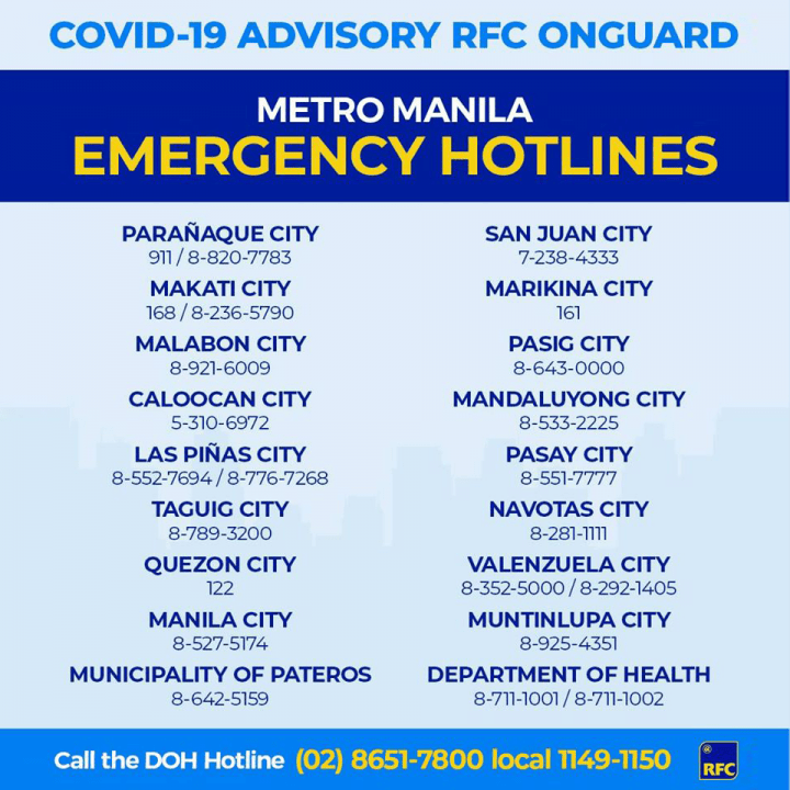 Be aware of the emergency numbers to call in your city as well as the DOH Hotline